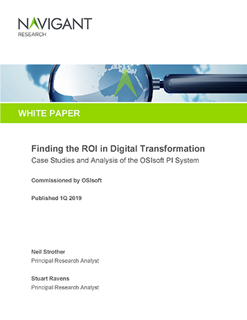 Navigant Research - Finding the ROI in Digital Transformation (Case Studies and Analysis of the OSIsoft PI System)